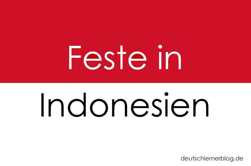 Feste in Indonesien - Opferfest - Zuckerfest - Neujahr - Weihnachten - Ostern