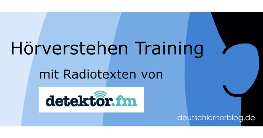 Hörverstehen Training - Hörverstehen Deutsch - Hörübung - detektor.fm