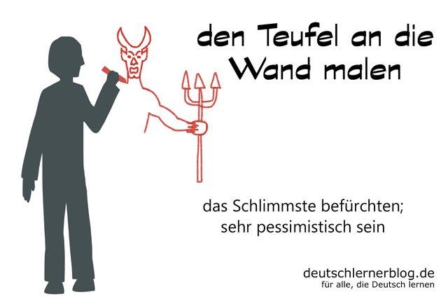 Teufel an die Wand malen - Redewendungen Deutsch