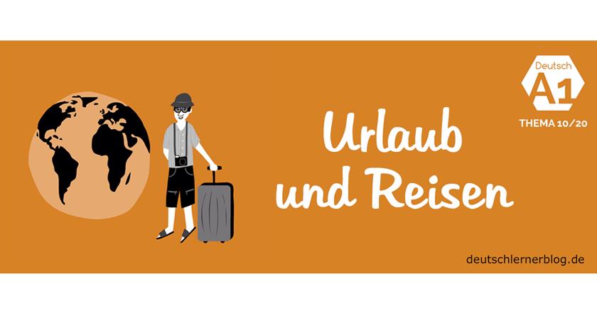 Urlaub und Reisen - Urlaub Ferien und Reisen
