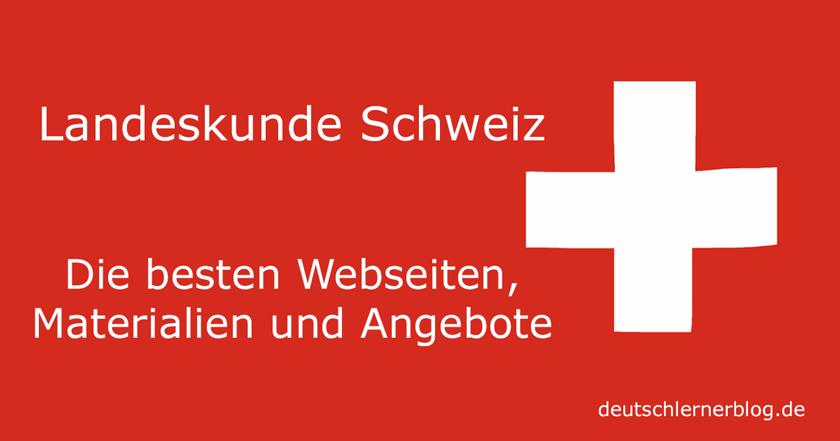 Landeskunde Schweiz - Informationen Schweiz - Kultur Schweiz