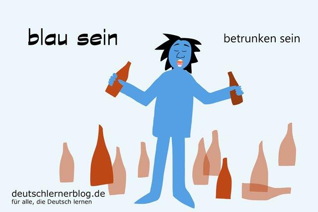 blau sein - besoffen - betrunken