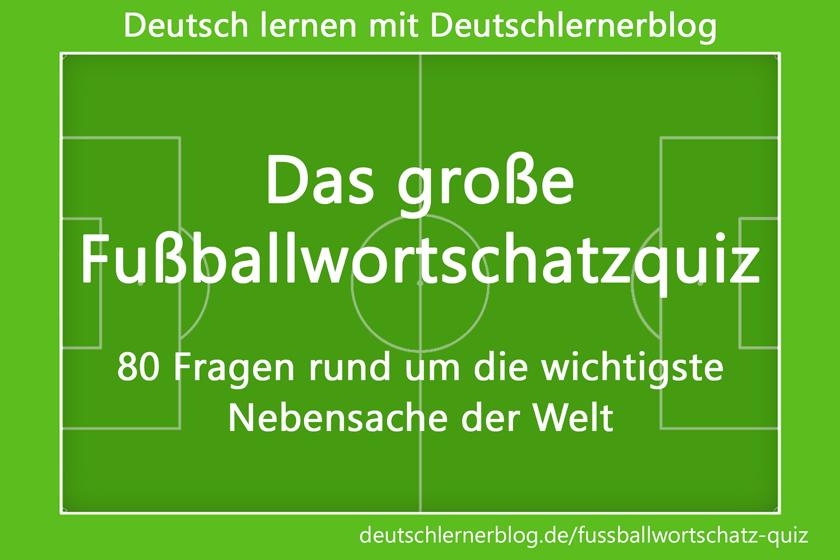 Fußball-Quiz - Fußball Quiz - Fussball Quiz - WM Quiz - Football vocabulary - Fußballwortschatz