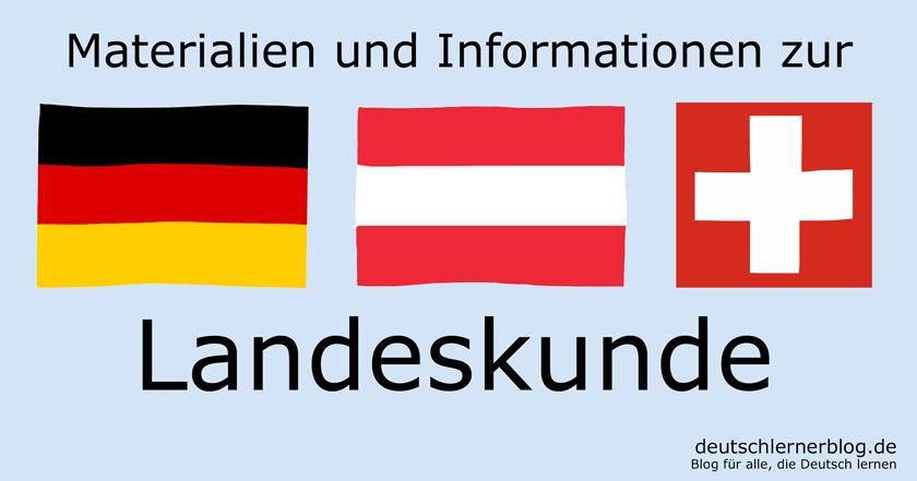 Landeskunde - Landeskunde Deutschland - Landeskunde Österreich - Landeskunde Schweiz