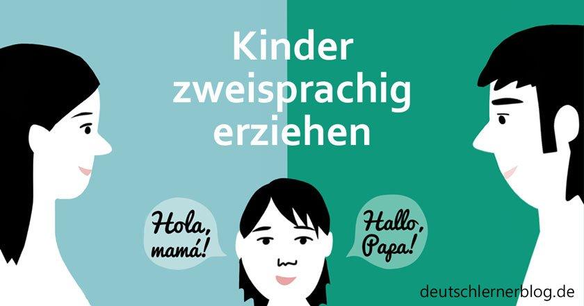 bilinguale Erziehung - zweisprachige Erziehung - bilingual - bilinguale Erziehung - Zweisprachigkeit - Bilingualismus - Kinder zweisprachig erziehen - Mehrsprachigkeit
