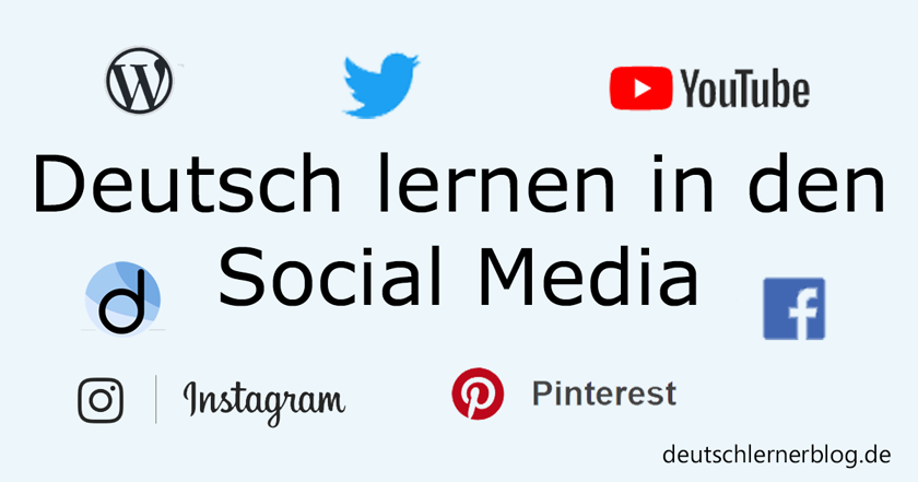 Deutsch lernen in Social Media - Facebook - Instagram - Twitter - Pinterest - YouTube - wordpress