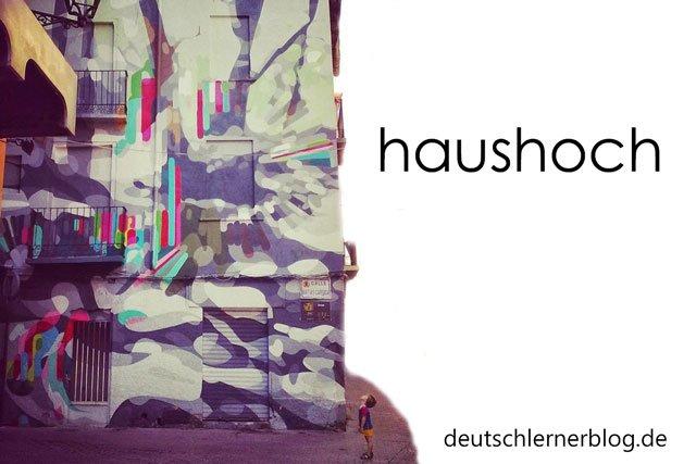 haushoch - zusammengesetzte Adjektive