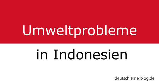 Umweltprobleme in Indonesien