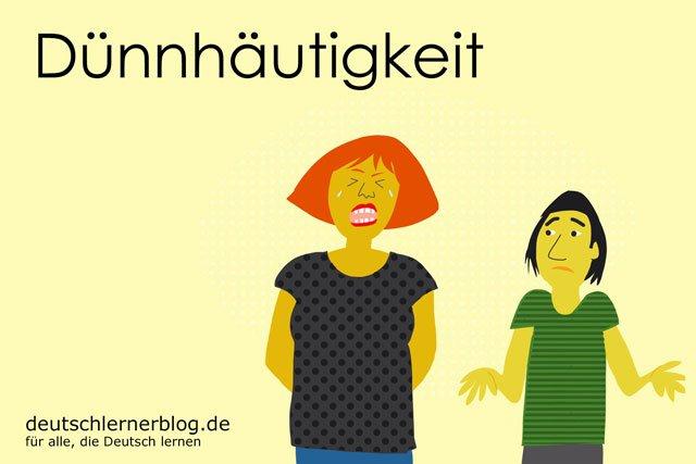 Dünnhäutigkeit - deutsche Krankheiten und Leiden