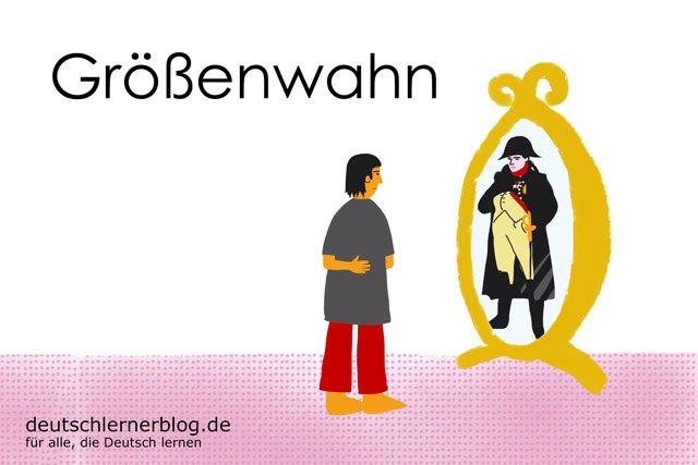 Größenwahn - deutsche Krankheiten und Leiden