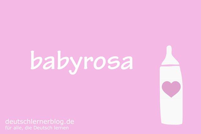 babyrosa - deutsche Farben - schöne Farben auf Deutsch