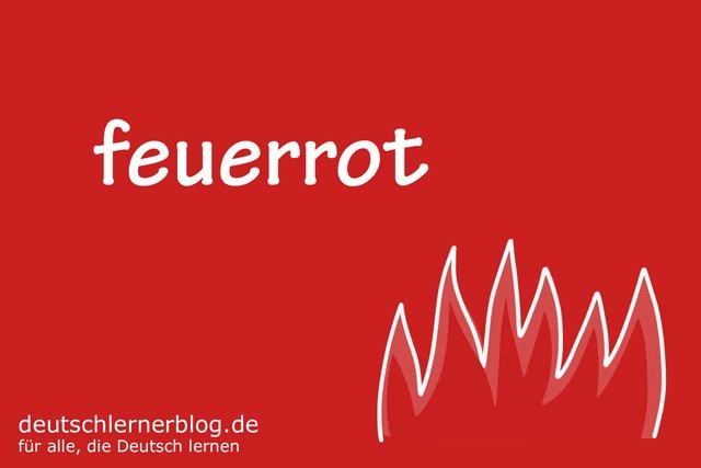 feuerrot - deutsche Farben - schöne Farben auf Deutsch