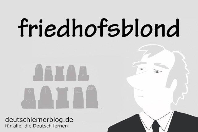 friedhofsblond - deutsche Farben - schöne Farben auf Deutsch
