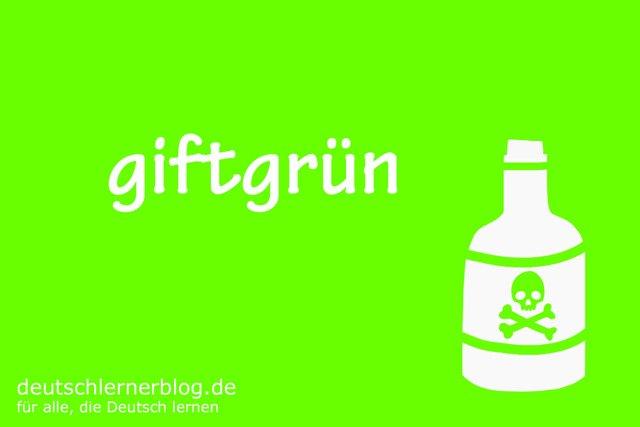 giftgrün - deutsche Farben - schöne Farben auf Deutsch