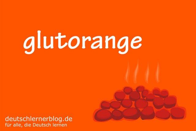 glutorange - deutsche Farben - schöne Farben auf Deutsch
