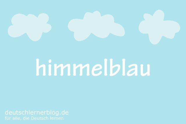 himmelblau - deutsche Farben - schöne Farben auf Deutsch