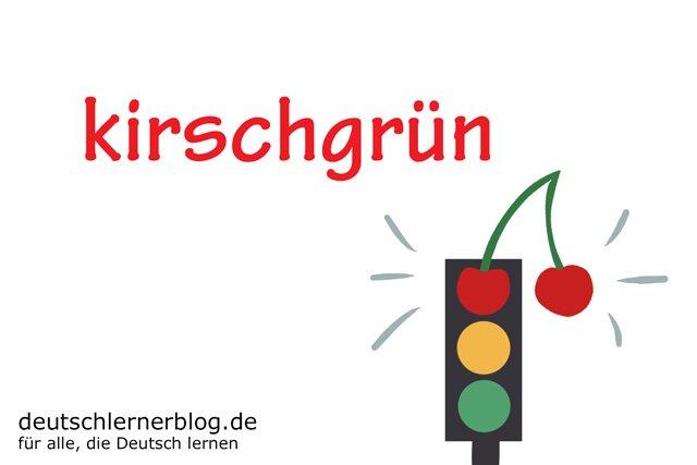 kirschgrün - deutsche Farben - schöne Farben auf Deutsch