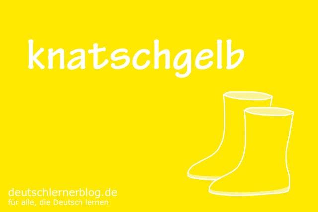 knatschgelb - deutsche Farben - schöne Farben auf Deutsch