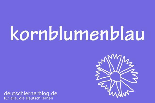 kornblumenblau - deutsche Farben - schöne Farben auf Deutsch