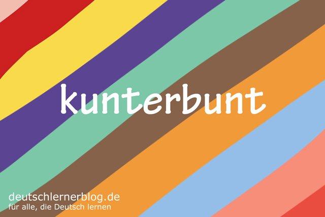kunterbunt - deutsche Farben - schöne Farben auf Deutsch