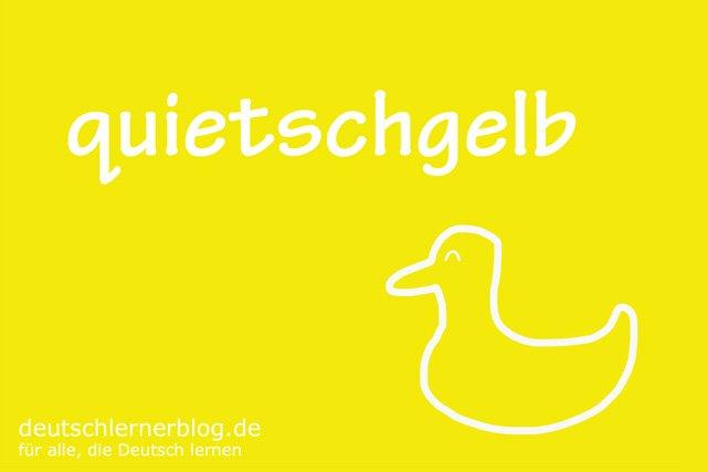 quietschgelb - deutsche Farben - schöne Farben auf Deutsch