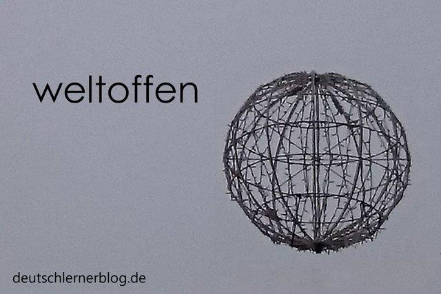 weltoffen - Wörter Deutsch - deutsche Wörter