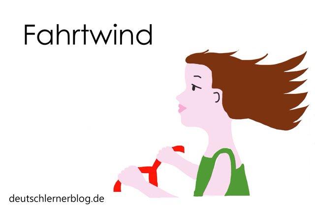 Fahrtwind - Wortschatz lernen - Vokabeln lernen - Deutsch lernen - mit Bildern lernen