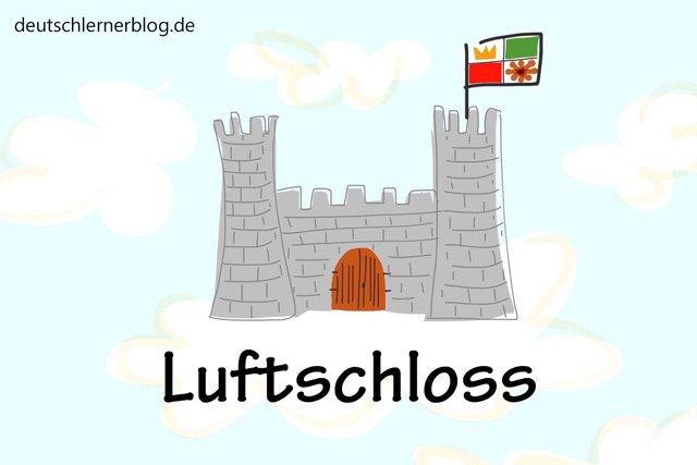 Luftschloss - schöne Orte in Deutschland - beste Reiseziele