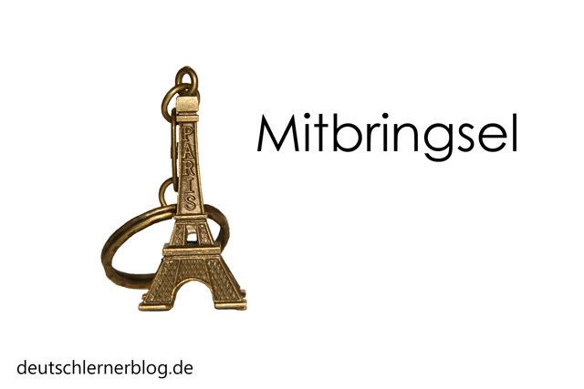 Mitbringsel - Wortschatz lernen - Vokabeln lernen - Deutsch lernen - mit Bildern lernen