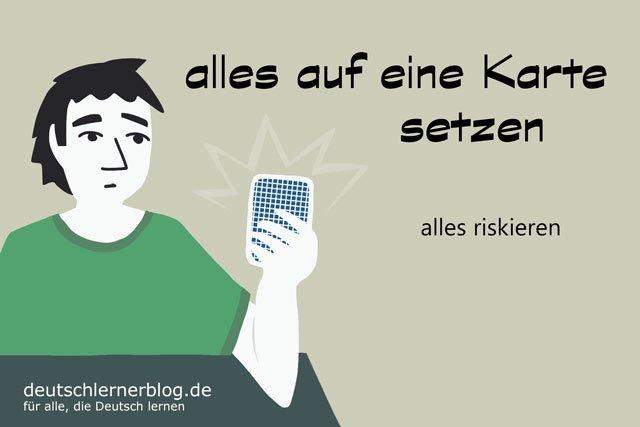alles auf eine Karte setzen - deutsche Redewendungen mit Bildern - delia tello