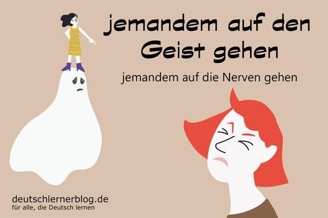 auf den Geist gehen - deutsche Redewendungen mit Bildern - delia tello