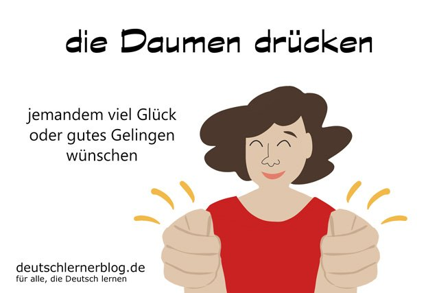 die Daumen drücken - deutsche Redewendungen mit Bildern - delia tello