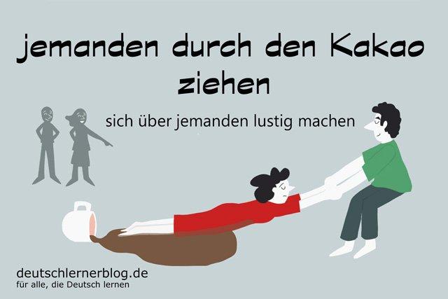 durch den Kakao ziehen - durch den Kakao gezogen - deutsche Redewendungen mit Bildern - delia tello