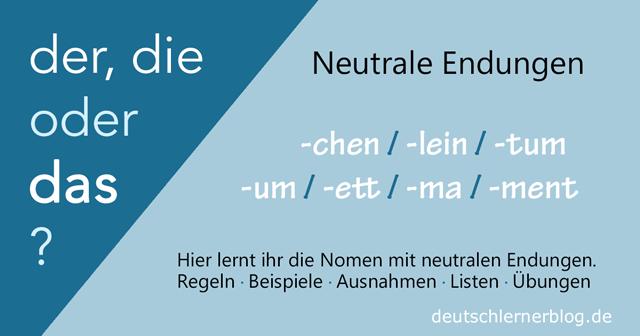 der die oder das? Neutrale Endungen, neutrale Nomen, Endung und Genus