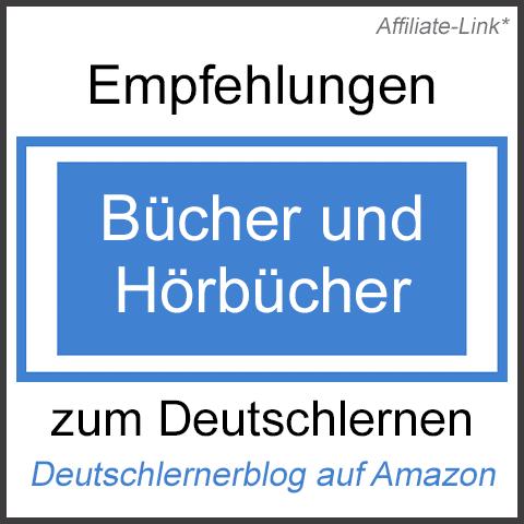 Empfehlungen und Tipps zum Deutschlernen