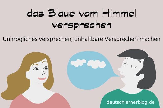 Redewendungen - das Blaue vom Himmel versprechen