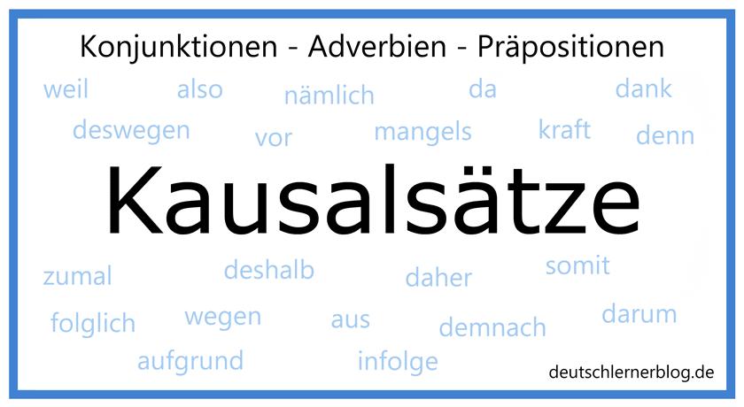 Kausalsatz - Kausalsätze - kausale Konnektoren - kausale Adverbien - Konjunktionen - Präpositionen