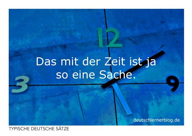 Das mit der Zeit ist ja so eine Sache - kostenlose Postkarten - typische deutsche Sätze - Deutsch lernen