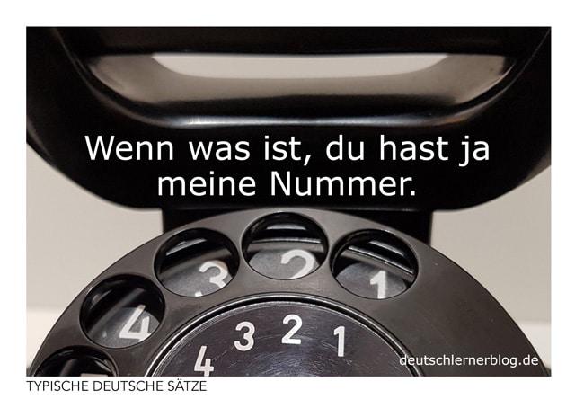 Wenn was ist, du hast ja meine Nummer - kostenlose Postkarten - typische deutsche Sätze - Deutsch lernen