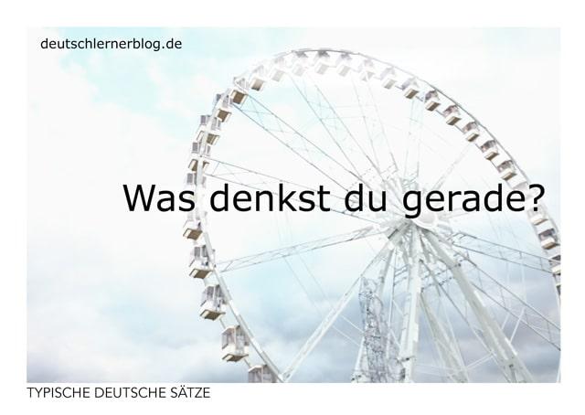 Was denkst du gerade? - kostenlose Postkarten - typische deutsche Sätze - Deutsch lernen
