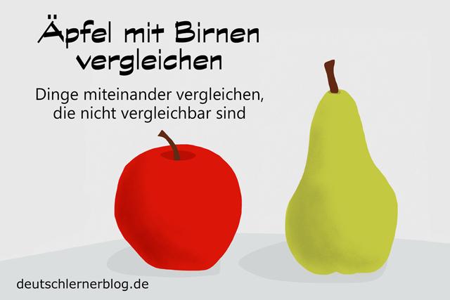 Äpfel mit Birnen vergleichen - Redewendungen mit Bildern
