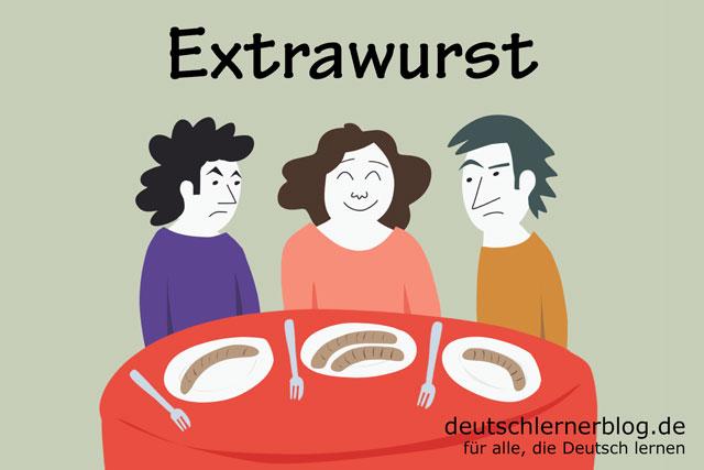 Extrawurst bekommen kriegen  wollen braten