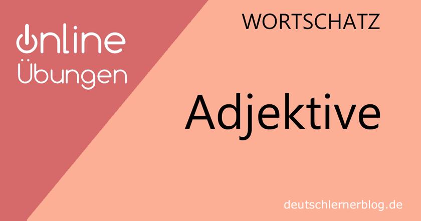 Adjektive Übungen zum Wortschatz