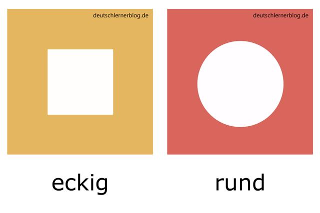 eckig - rund - Formen - Adjektive
