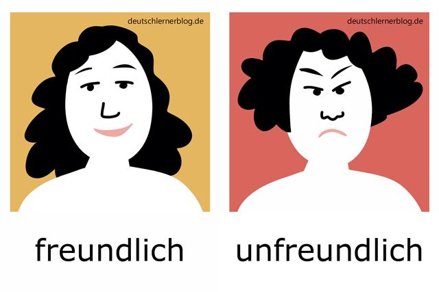 freundlich - unfreundlich