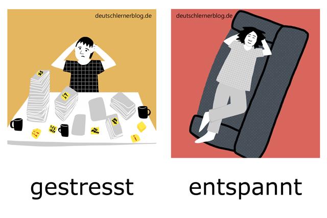 gestresst - entspannt