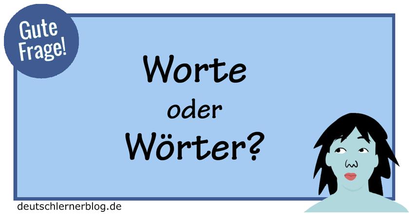 Worte oder Wörter?