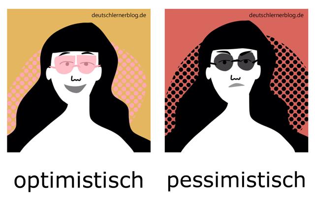 optimistisch - pessimistisch