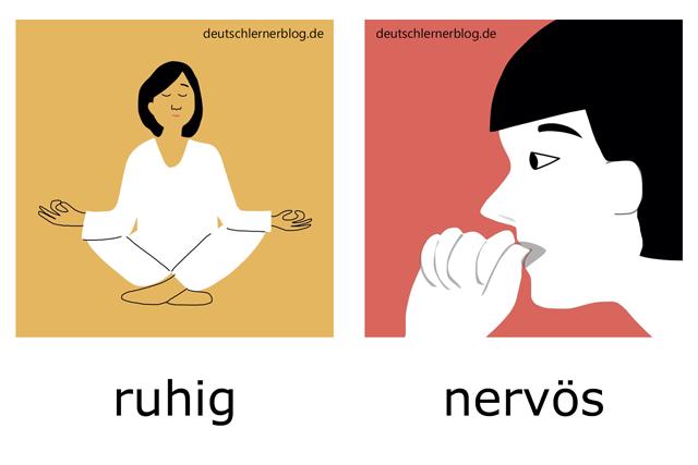 ruhig - nervös