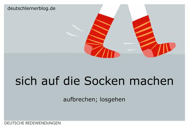sich auf die Socken machen